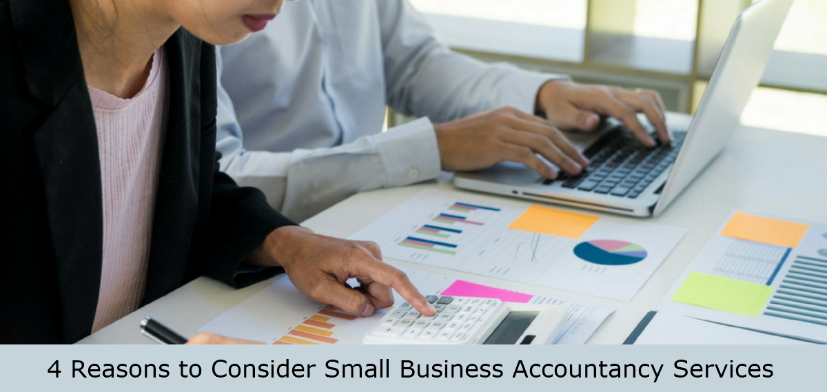 4 Reasons to Consider Small Business Accountancy Services