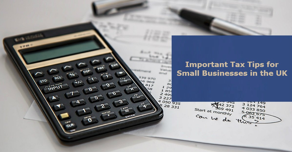 Important Tax Tips for Small Businesses in the UK