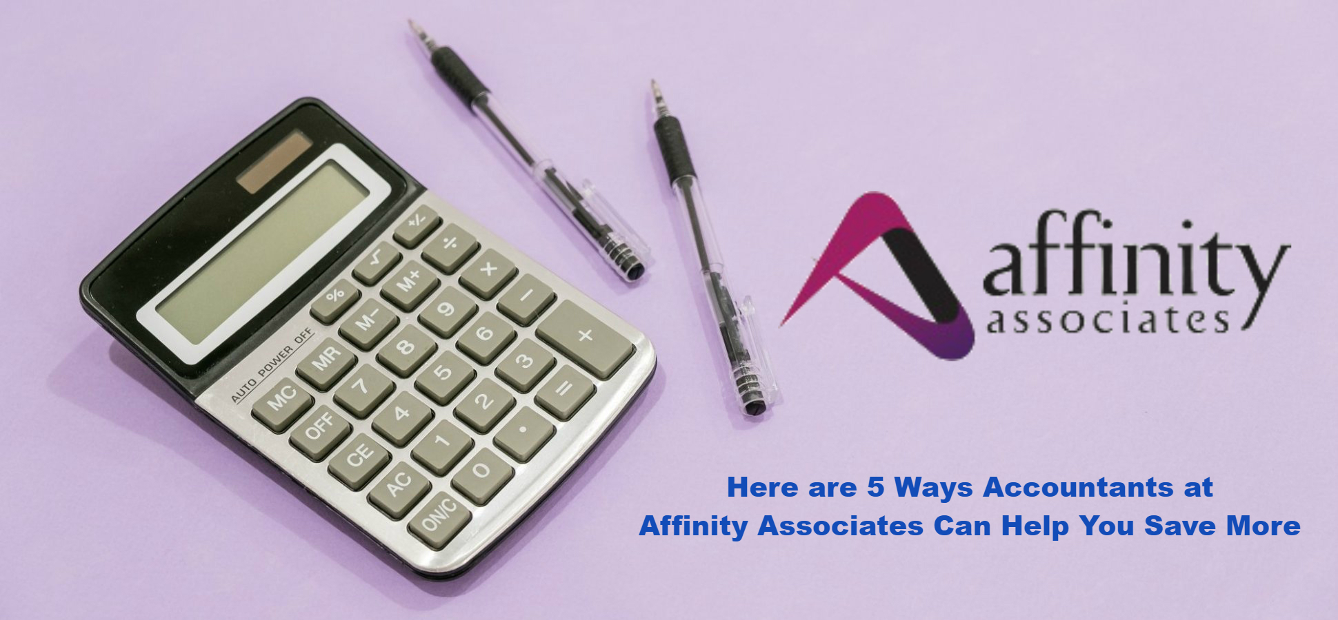 Here are 5 Ways Accountants at Affinity Associates Can Help You Save More