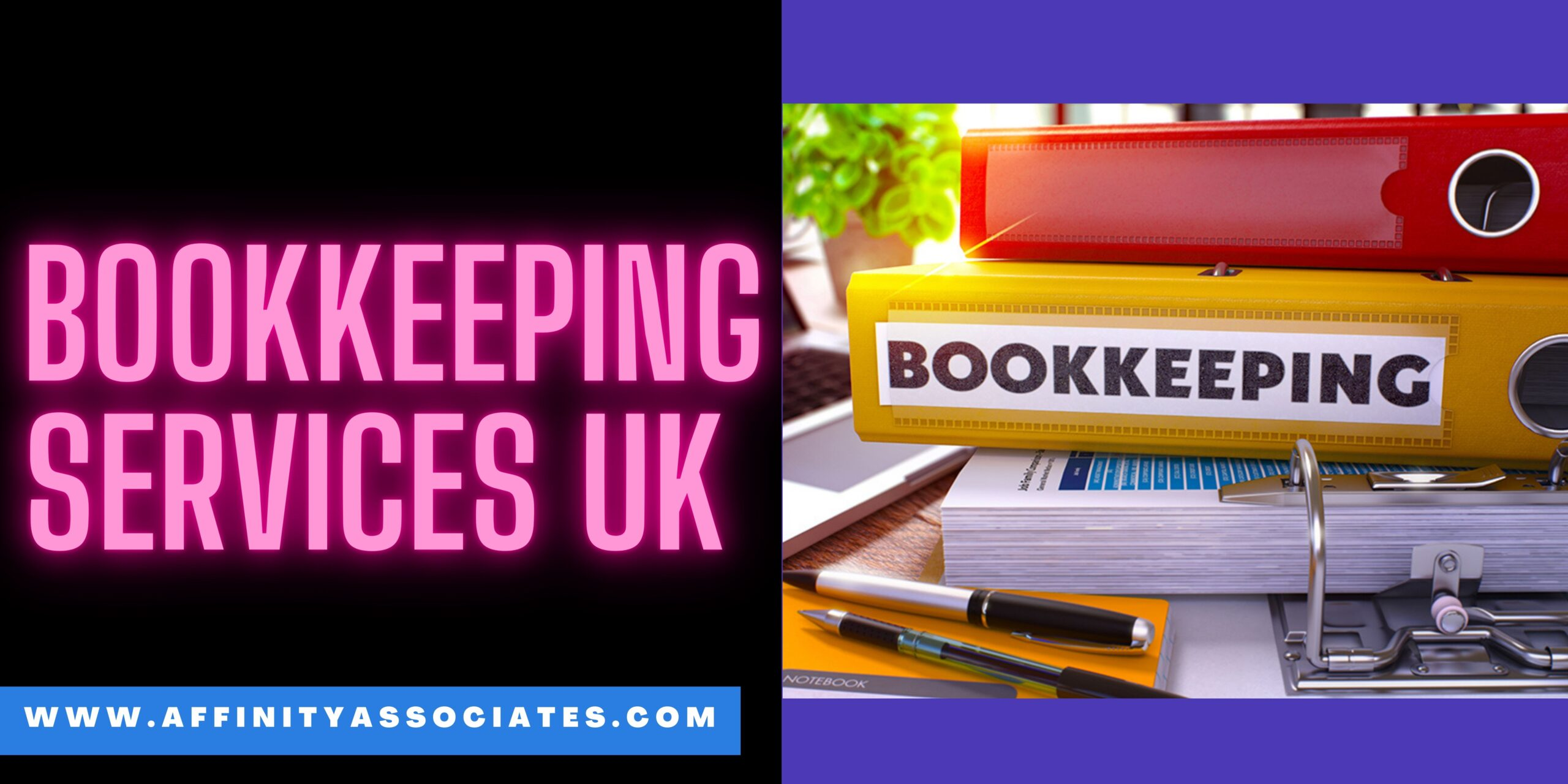 Bookkeeping Services UK – Why You Need a Professional Bookkeeper for Your Business